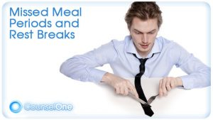Missed Meal Periods & Rest Breaks